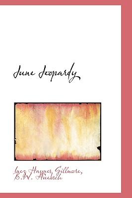 June Jeopardy - Gillmore, Inez Haynes
