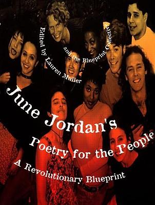 June Jordan's Poetry for the People: A Revolutionary Blueprint - Jordan, June, Professor (Introduction by), and Poetry for the People (Organization), and Muller, Lauren (Editor)