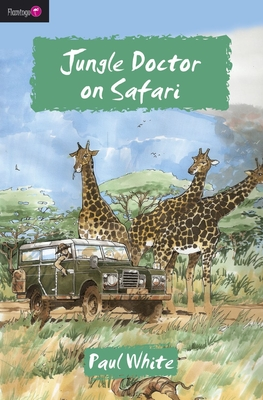 Jungle Doctor on Safari - White, Paul, Dr., D.P