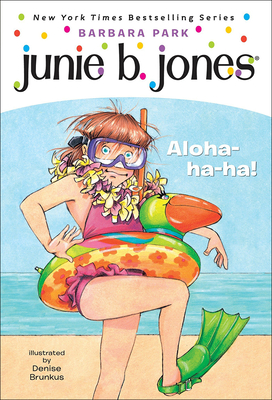 Junie B., First Grader: Aloha-Ha-Ha - Park, Barbara, and Brunkus, Denise (Illustrator)
