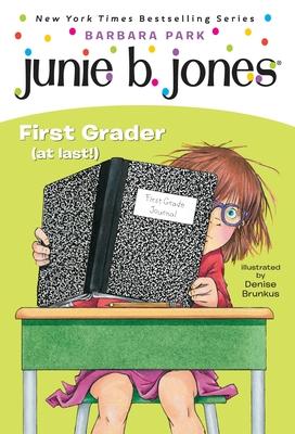 Junie B. Jones #18: First Grader (at Last!) - Park, Barbara