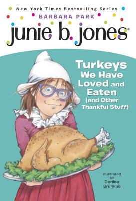 Junie B. Jones #28: Turkeys We Have Loved and Eaten (and Other Thankful Stuff) - Park, Barbara