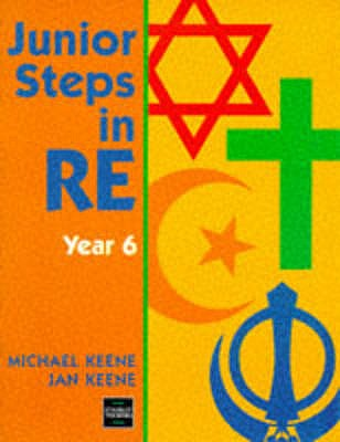 Junior Steps in RE: Year 6 - Keene, Michael, and Keene, Jan