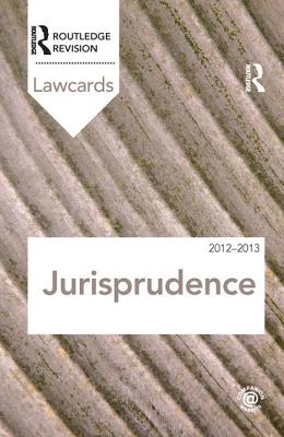 Jurisprudence Lawcards 2012-2013 - Routledge