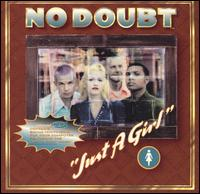 Just a Girl [US #2] - No Doubt