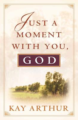Just a Moment with You, God - Arthur, Kay