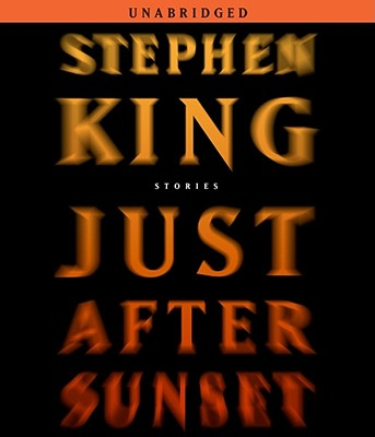 Just After Sunset: Stories - King, Stephen (Read by), and Eikenberry, Jill (Read by), and Graham, Holter (Read by)