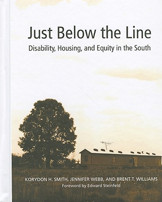 Just Below the Line: Disability, Housing, and Equity in the South - Smith, Korydon H