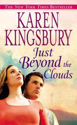 Just Beyond the Clouds - Kingsbury, Karen
