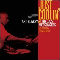 Just Coolin' - Art Blakey / Art Blakey & the Jazz Messengers