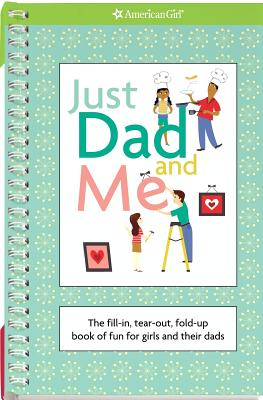 Just Dad and Me: The Fill-In, Tear-Out, Fold-Up Book of Fun for Girls and Their Dads - Falligant, Erin (Editor), and Peterson, Stacy (Illustrator)