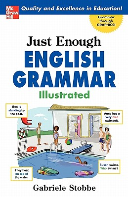Just Enough English Grammar Illustrated - Stobbe, Gabrielle