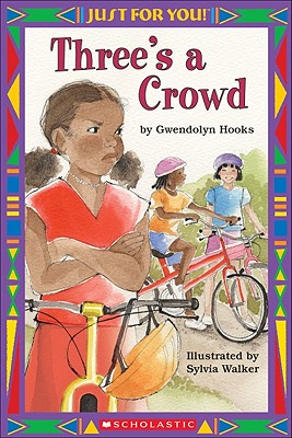 Just for You!: Three's a Crowd - Hooks, Gwendolyn
