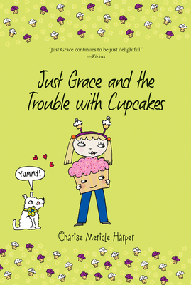 Just Grace and the Trouble with Cupcakes - Harper, Charise Mericle