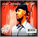 """Just Jerome...AKA """"JP"""""""