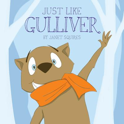 Just Like Gulliver - Squires, Janet