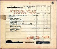 Just Roll Tape: April 26th, 1968 - Stephen Stills