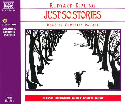 Just So Stories 3D - Kipling, Rudyard, and Palmer, Geoffrey (Read by)
