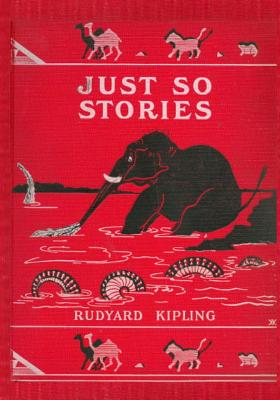 Just So Stories: For Little Children - Kipling, Rudyard