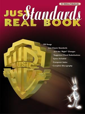 Just Standards Real Book: E-Flat Edition - Alfred Publishing (Editor), and Warner Bros Publications (Creator)