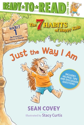 Just the Way I Am, Volume 1: Habit 1 - Covey, Sean