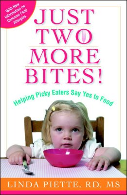 Just Two More Bites!: Helping Picky Eaters Say Yes to Food - Piette, Linda