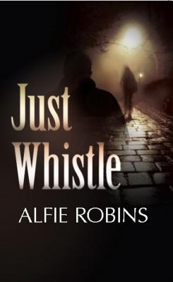 Just Whistle - Robbins, Alfie