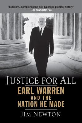 Justice for All: Earl Warren and the Nation He Made - Newton, Jim