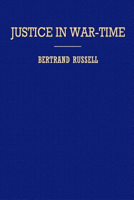 Justice in War-Time - Russell, Bertrand, III