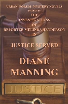 Justice Served - Manning, Diane