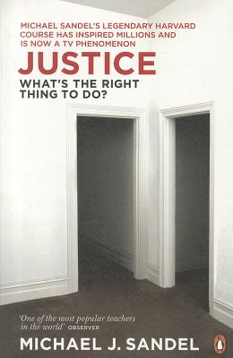 Justice: What's the Right Thing to Do? - Sandel, Michael J.
