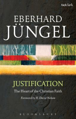 Justification - Jüngel, Eberhard, and Ziegler, Philip G (Introduction by)