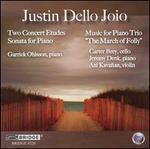 Justin Dello Joio: Two Concert Etudes; Sonata for Piano; Music for Piano Trio and others