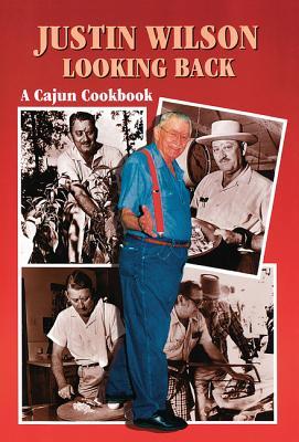 Justin Wilson Looking Back: A Cajun Cookbook - Wilson, Justin