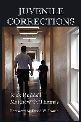 Juvenile Corrections - Ruddell, Rick, and Thomas, Matthew O