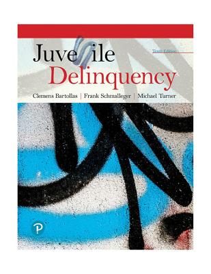 Juvenile Delinquency - Bartollas, Clemens, and Schmalleger, Frank, and Turner, Michael