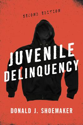 Juvenile Delinquency - Shoemaker, Donald J