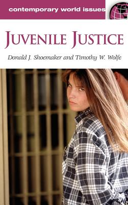 Juvenile Justice: A Reference Handbook - Shoemaker, Donald J, and Wolfe, Timothy W
