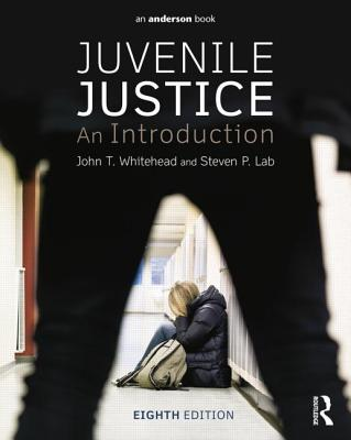 Juvenile Justice: An Introduction - Whitehead, John T, and Lab, Steven P