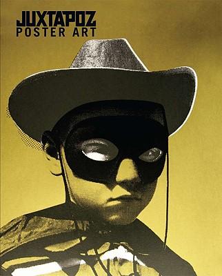 Juxtapoz: Poster Art - Thomson, Kevin, and Van Hoy, Justin (Designer)