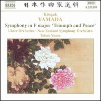 Kôsçak Yamada: Symphony in F major 'Triumph and Peace' - Takuo Yuasa (conductor)