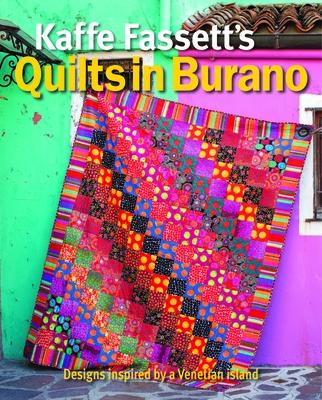Kaffe Fassett's Quilts in Burano: Designs Inspired by a Venetian Island - Fassett, Kaffe