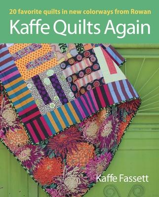 Kaffe Quilts Again: 20 Favorite Quilts in New Colorways from Rowan - Fassett, Kaffe