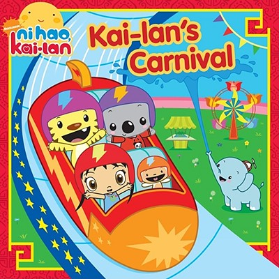 Kai-lan's Carnival - Inches, Alison (Adapted by)