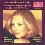 Kaikhosru Shapurji Sorabji: The Complete Songs for Soprano