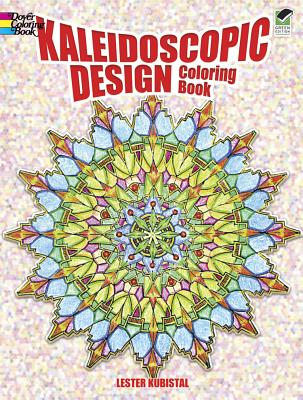 Kaleidoscopic Design Coloring Book - Kubistal, Lester, and Coloring Books for Adults