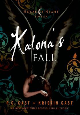 Kalona's Fall - Cast, P C, and Cast, Kristin