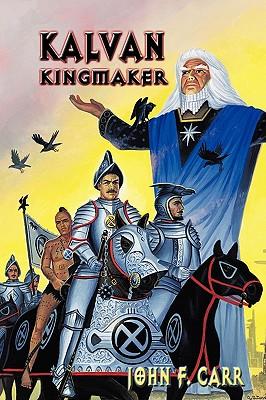 Kalvan Kingmaker - Carr, John F
