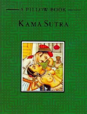 Kama Sutra: A Pillow Book - Vatsyayana, Mallanaga