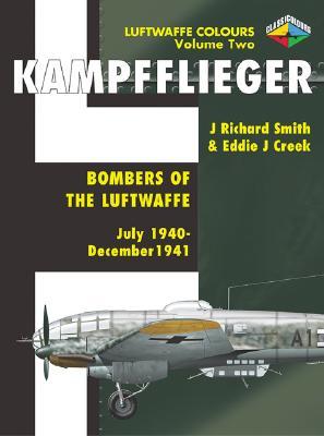 Kampfflieger Bombers of the Luftwaffe: 1940-1941 v.2 - Smith, J. Richard, and Creek, Eddie J.
